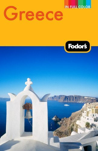Fodor's Greece, 9th Edition: With Great Cruises and the Best Island Getaways (Full-color Travel Guide)