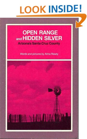 OPEN RANGE AND HIDDEN SILVER: Arizona's Santa Cruz County - Wide World Maps & MORE! - Book - Wide World Maps & MORE! - Wide World Maps & MORE!