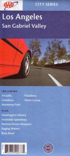 AAA San Gabriel Valley: Including Arcadia, Glendora, Monterey Park, Pasadena, West Covina: Plus Huntington Library, Irwindale Speedway, Norton Simon Museum, Raging Waters, Rose Bowl: City Series Los Angeles 2007 (2007 Printing, 730335006735, 42218305)