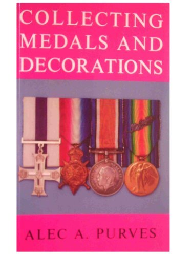 Collecting Medals and Decorations: The Medal Collector's Handbook - Wide World Maps & MORE! - Book - Wide World Maps & MORE! - Wide World Maps & MORE!