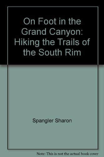 On Foot in the Grand Canyon: Hiking the Trails of the South Rim (The Pruett Series) - Wide World Maps & MORE! - Book - Brand: Westwinds Press - Wide World Maps & MORE!