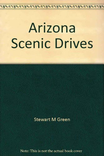 Arizona scenic drives (A Falcon guide)
