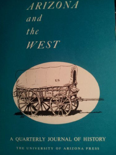 Arizona and the West, a Quarterly Journal of History, Volume 19, Number 3, Autumn 1977