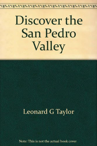 Discover the San Pedro Valley