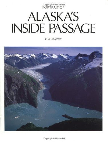 Portrait of Alaskas Inside Passage - Wide World Maps & MORE! - Book - Brand: Graphic Arts Books - Wide World Maps & MORE!