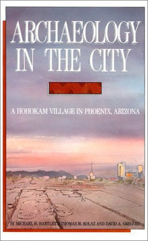 us topo - Archaeology in the City: A Hohokam Village in Phoenix, Arizona - Wide World Maps & MORE! - Book - Brand: University of Arizona Press - Wide World Maps & MORE!