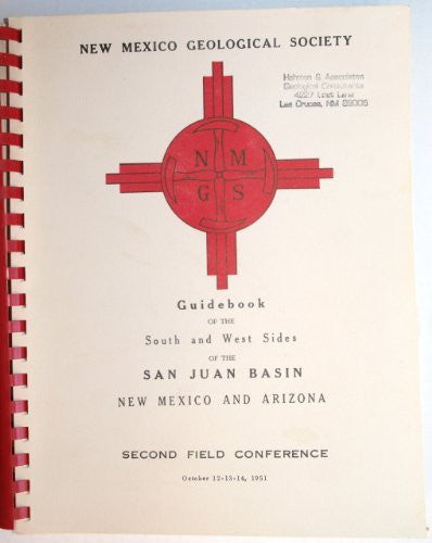 Guidebook of the South and West Sides of the San Juan Basin, New Mexico and Arizona, Second Field Conference October 12-13-14, 1951