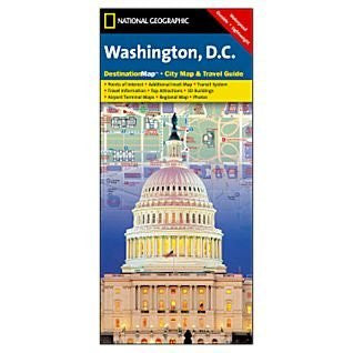 National Geographic Washington, D.C. DestinationMap- City Map & Travel Guide