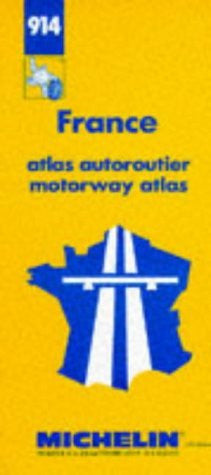 Michelin Motorway Atlas of France Map No. 914 (Michelin Maps & Atlases)