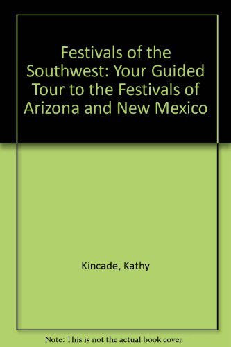 Festivals of the Southwest: Your Guided Tour to the Festivals of Arizona and New Mexico - Wide World Maps & MORE! - Book - Brand: Landau Communications - Wide World Maps & MORE!