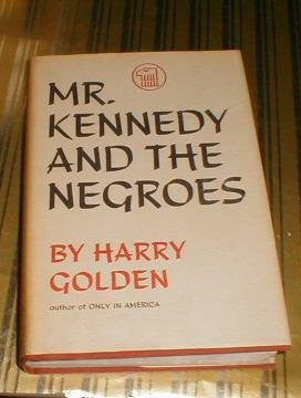 Mr. Kennedy and the Negroes