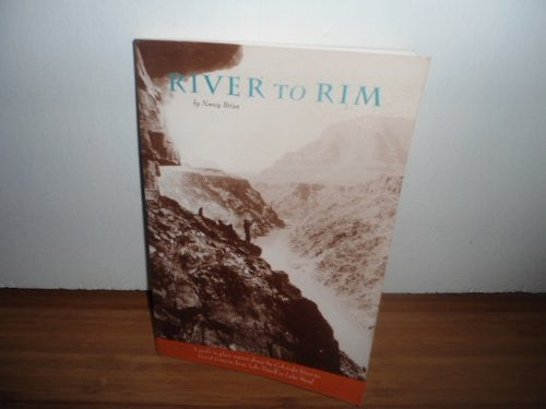 River to Rim: A Guide to Place Names Along the Colorado River in Grand Canyon from Lake Powell