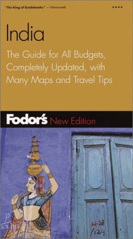 Fodor's India, 4th Edition: The Guide for All Budgets, Completely Updated, with Many Maps and Travel Tips (Fodor's Gold Guides)