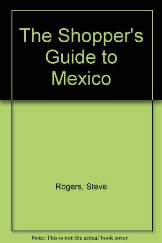 The Shopper's Guide to Mexico