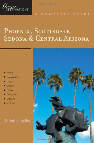 Phoenix, Scottsdale, Sedona & Central Arizona: Great Destinations: A Complete Guide (Explorer's Great Destinations) - Wide World Maps & MORE! - Book - Brand: Countryman Press - Wide World Maps & MORE!