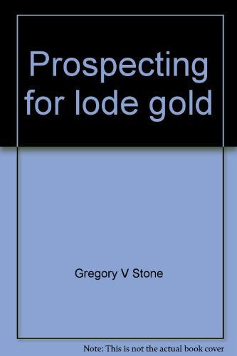 Prospecting for lode gold