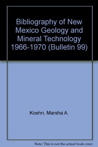 Bibliography of New Mexico Geology and Mineral Technology 1966-1970 (Bulletin 99)