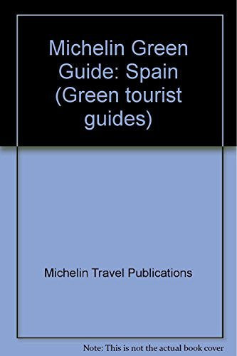 Michelin Green Guide: Spain (Green tourist guides)