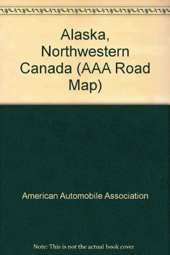 us topo - Alaska, Northwestern Canada (AAA Road Map) - Wide World Maps & MORE! - Book - Wide World Maps & MORE! - Wide World Maps & MORE!