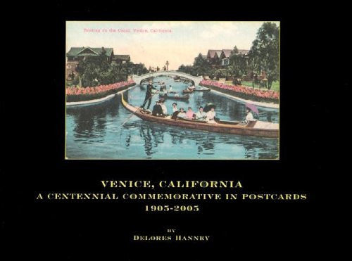 Venice, California: A Centennial Commemorative in Postcards, 1905-2005 (Center for American Places - Center Books on American Places)