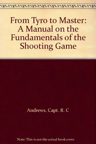 From Tyro to Master: A Manual on the Fundamentals of the Shooting Game - Wide World Maps & MORE! - Book - Wide World Maps & MORE! - Wide World Maps & MORE!
