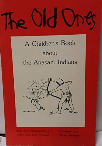 The Old Ones: A Children's Book About the Anasazi Indians
