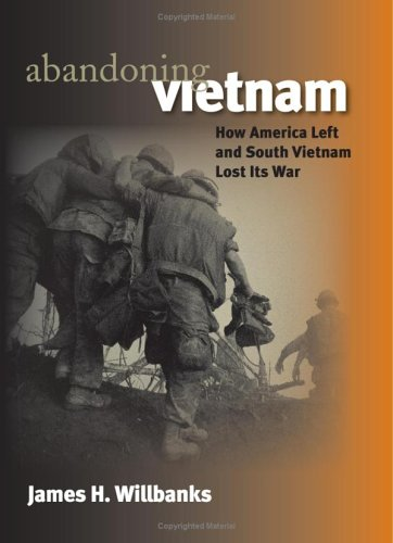 Abandoning Vietnam: How America Left and South Vietnam Lost Its War - Wide World Maps & MORE! - Book - University Press of Kansas - Wide World Maps & MORE!