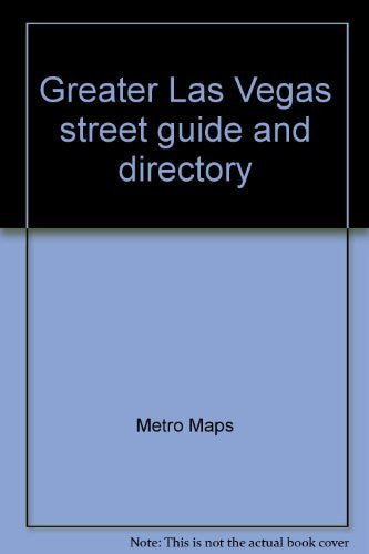 Greater Las Vegas street guide and directory: Boulder City, Clark County, Henderson ... Searchlight