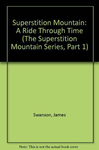 Superstition Mountain: A Ride Through Time (The Superstition Mountain Series, Part 1) - Wide World Maps & MORE! - Book - Brand: World Pub Corp - Wide World Maps & MORE!