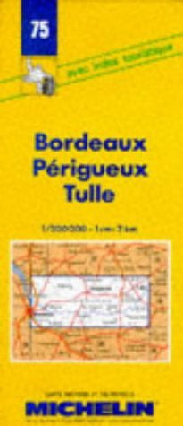 Michelin Bordeaux/Perigueux/Tulle, France Map No. 75 (Michelin Maps & Atlases)