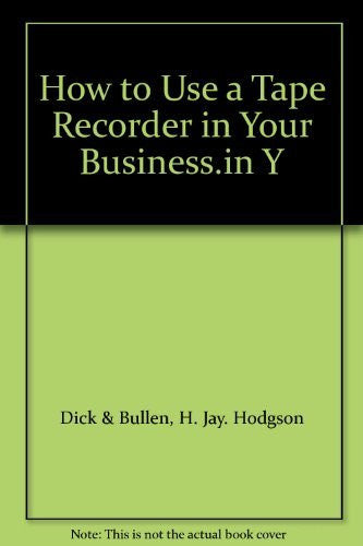 How to Use a Tape Recorder in Your Business.in Y