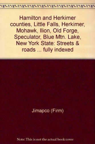 Hamilton and Herkimer counties, Little Falls, Herkimer, Mohawk, Ilion, Old Forge, Speculator, Blue Mtn. Lake, New York State: Streets & roads ... fully indexed
