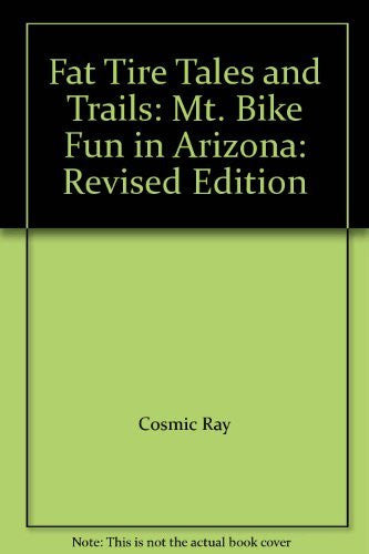 1992 Fat Tire Tales and Trails: Mt. Bike Fun in Arizona: Revised Edition [Used - Like New] - Wide World Maps & MORE! - Book - Cosmic Ray Publishing - Wide World Maps & MORE!