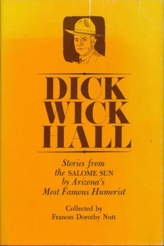 Dick Wick Hall: Stories from the Salome Sun by Arizona's Most Famous Humorist