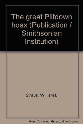 The great Piltdown hoax (Publication / Smithsonian Institution)