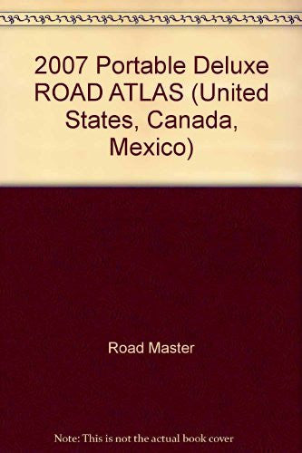 2007 Portable Deluxe ROAD ATLAS (United States, Canada, Mexico)