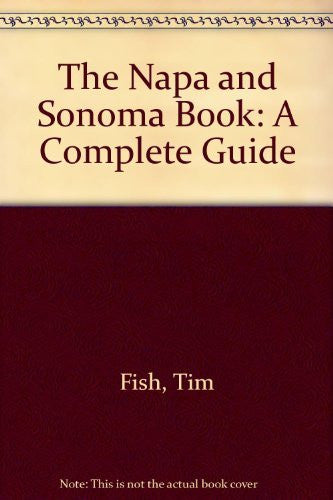 The Napa and Sonoma Book: A Complete Guide (Great destinations series)