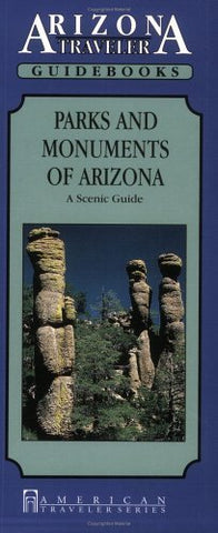 Parks and Monuments of Arizona: A Scenic Guide (American Traveler Series)