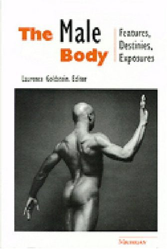 The Male Body: Features, Destinies, Exposures