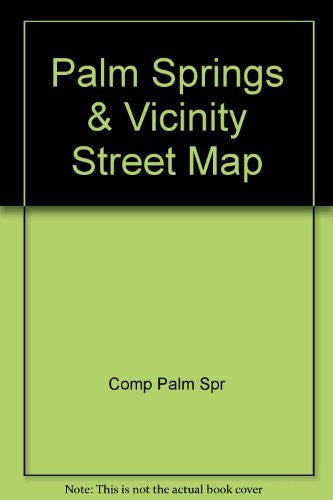 Palm Springs & Vicinity Street Map - Wide World Maps & MORE! - Book - Wide World Maps & MORE! - Wide World Maps & MORE!