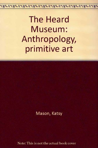 The Heard Museum: Anthropology, primitive art - Wide World Maps & MORE! - Book - Wide World Maps & MORE! - Wide World Maps & MORE!