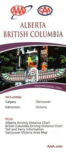 AAA CAA Alberta & British Columbia: Including Calgary, Edmonton, Vancouver, Victoria: Plus Driving D