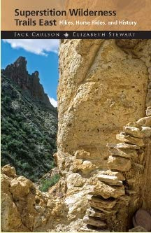 Superstition Wilderness Trails East: Hikes, Horse Rides, and History