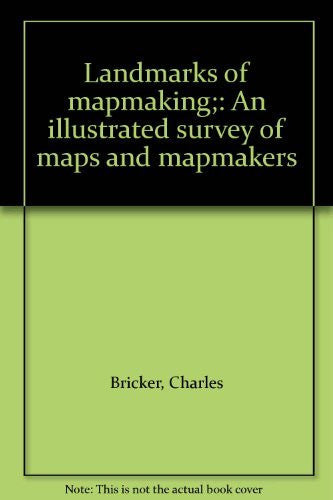Landmarks of mapmaking;: An illustrated survey of maps and mapmakers
