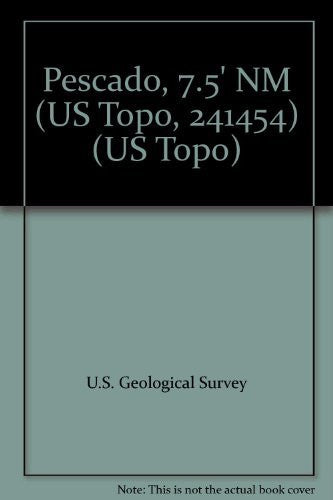 Pescado, 7.5' NM (US Topo, 241454) (US Topo) - Wide World Maps & MORE! - Book - Wide World Maps & MORE! - Wide World Maps & MORE!