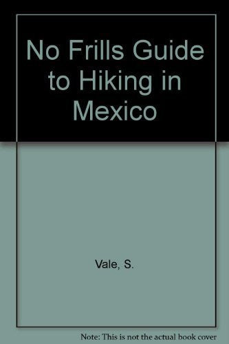 No Frills Guide to Hiking in Mexico