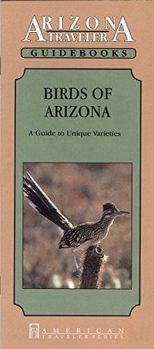 Birds of Arizona: A Guide to Unique Varieties (Arizona Traveler Guidebooks) - Wide World Maps & MORE! - Book - Brand: American Traveler Press - Wide World Maps & MORE!