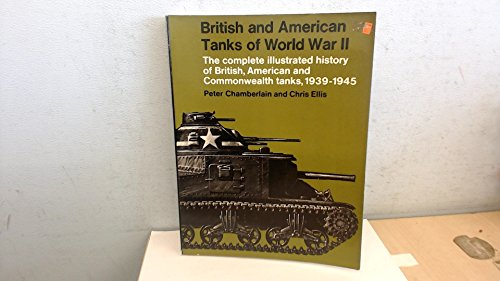 British and American Tanks of World War II: The complete illustrated history of British, American and Commonwealth tanks, 1939-1945