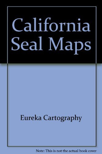 California SealMap: With detailed maps of Los Angeles and Orange County, San Francisco Bay Area, San Diego