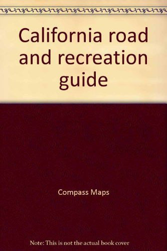 California road and recreation guide: Including artery maps of Bay Area, Los Angeles-San Bernardino Basin, Sacramento, and San Diego